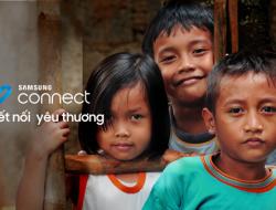 Dự án Samsung Connect – Kết nối yêu thương