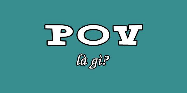 POV là viết tắt từ gì?
