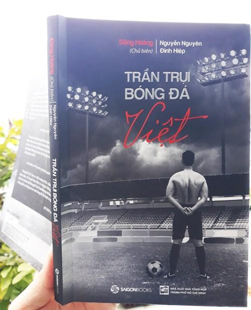 Sách Trần trụi bóng đá Việt - Đặng Hoàng.