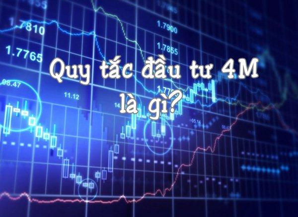 Quy tắc đầu tư 4M là gì?