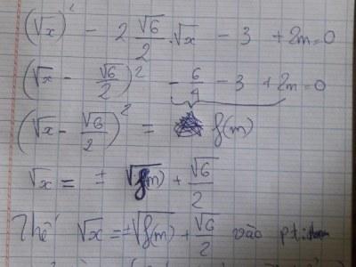 Tìm m để phương trình có 2 nghiệm: x – √6x – 3 + 2m = 0?