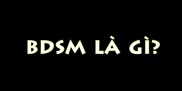 BDSM là gì?